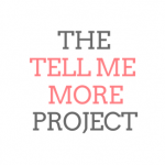Melissa Grossman – The Tell Me More Project